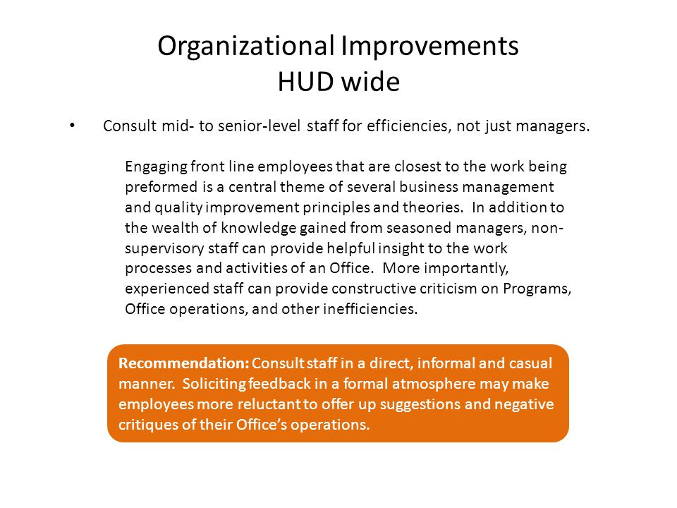 Consult mid- to senior-level staff for efficiencies, not just managers.