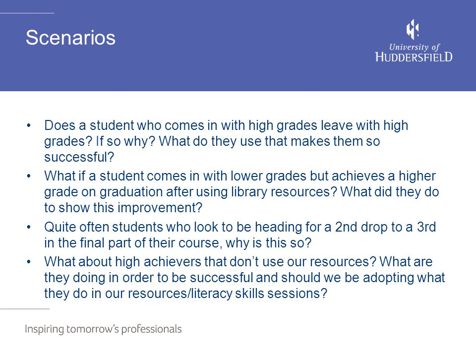 Scenarios Does a student who comes in with high grades leave with high grades.