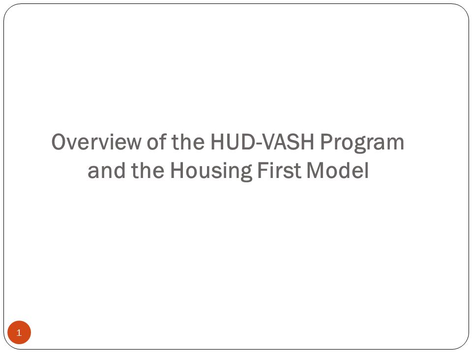 1 Overview of the HUD-VASH Program and the Housing First Model