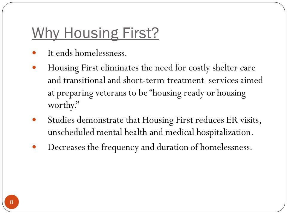 Why Housing First.It ends homelessness.