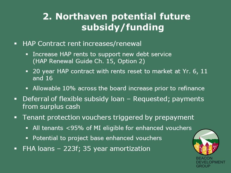  HAP Contract rent increases/renewal  Increase HAP rents to support new debt service (HAP Renewal Guide Ch.