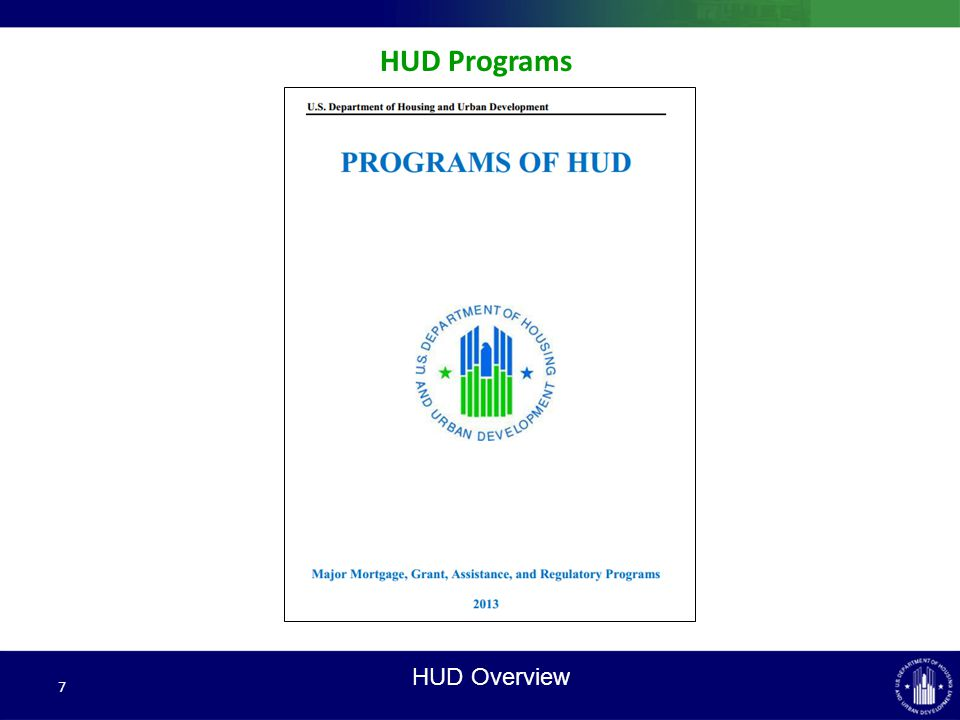 HUD Programs 7 HUD Overview