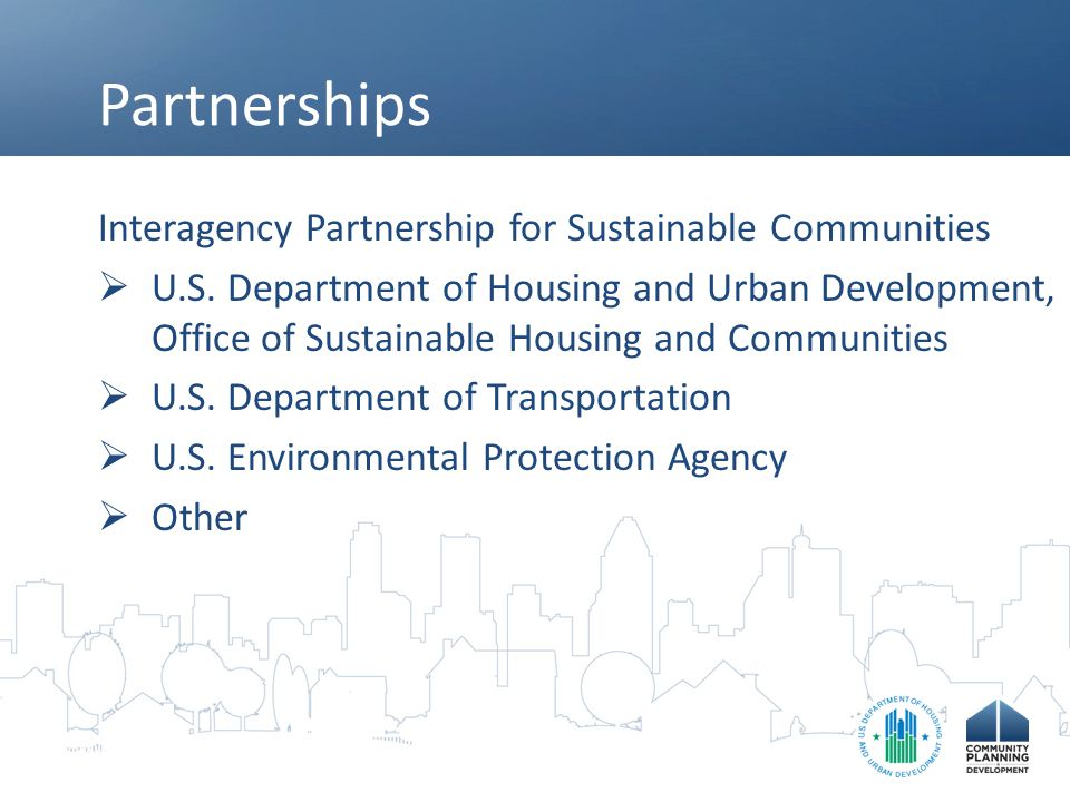 Partnerships Interagency Partnership for Sustainable Communities  U.S.