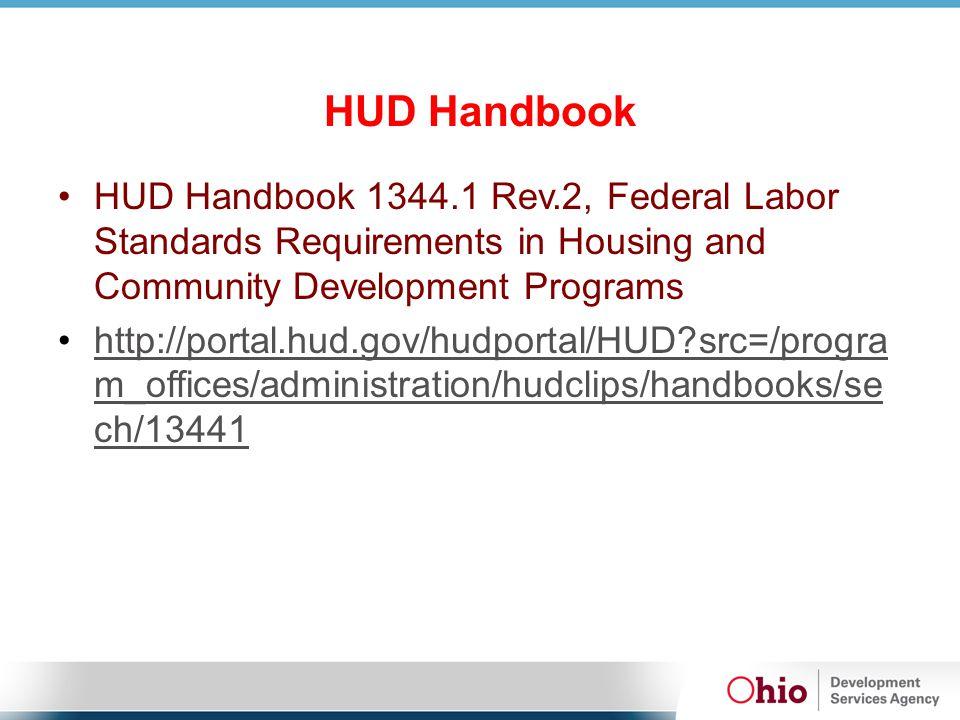 HUD Handbook HUD Handbook 1344.1 Rev.2, Federal Labor Standards Requirements in Housing and Community Development Programs http://portal.hud.gov/hudpo