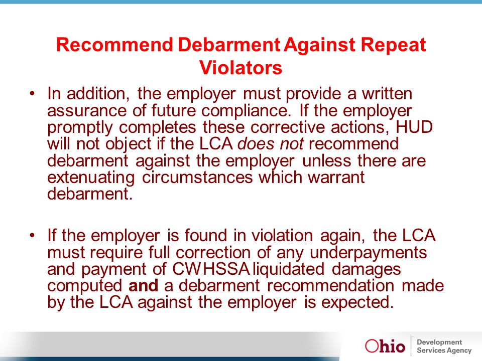 Recommend Debarment Against Repeat Violators In addition, the employer must provide a written assurance of future compliance.