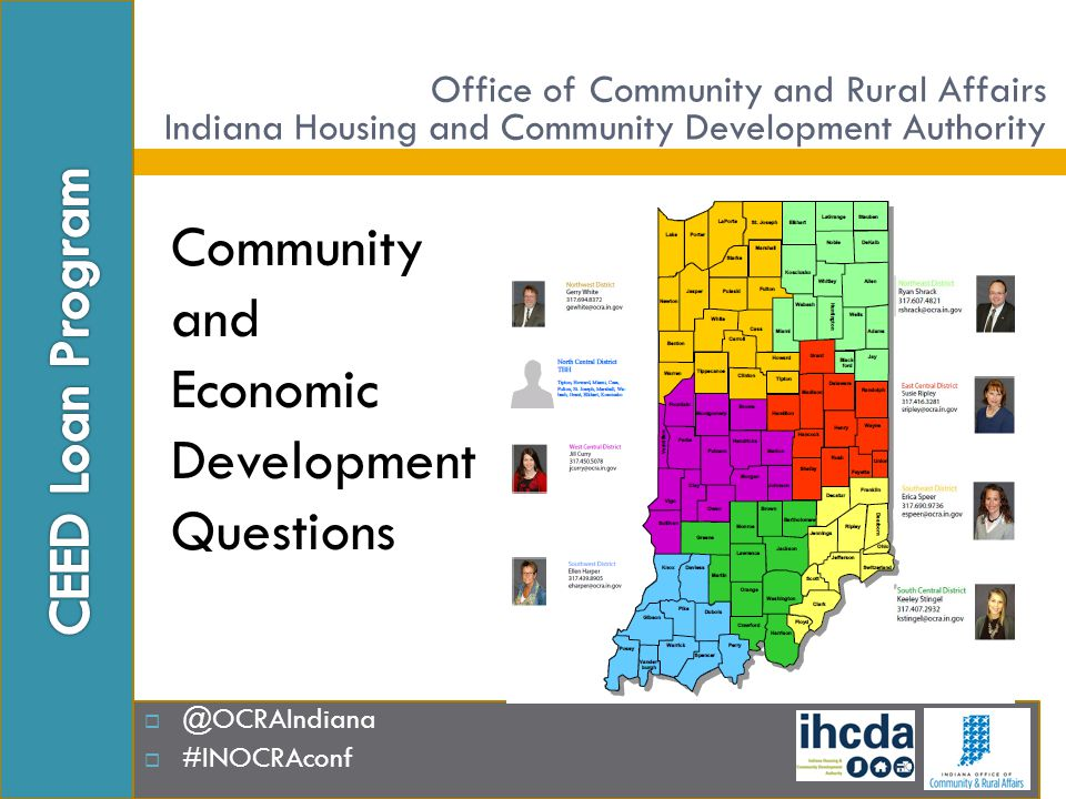  @OCRAIndiana  #INOCRAconf Office of Community and Rural Affairs Indiana Housing and Community Development Authority Community and Economic Developm