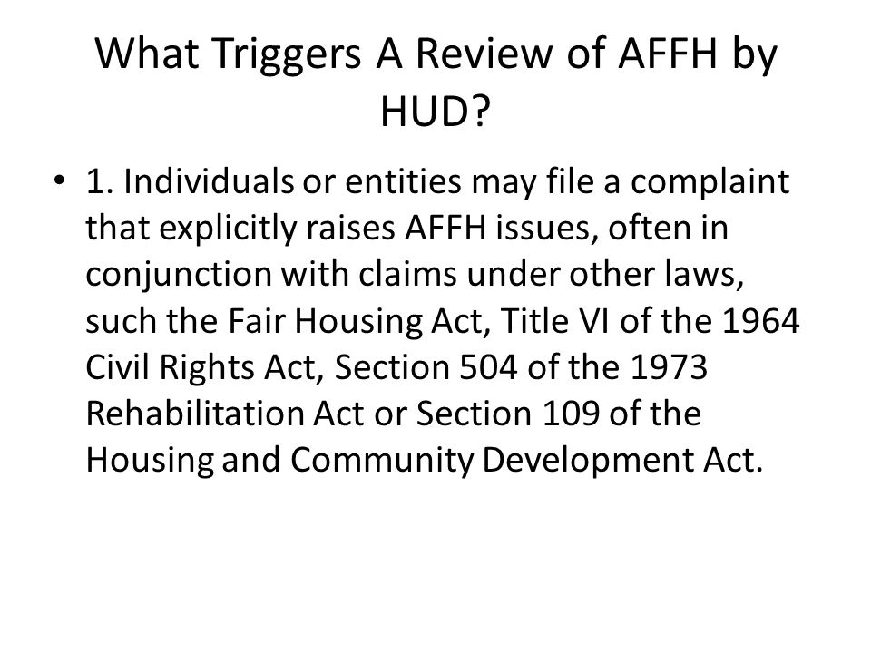 What Triggers A Review of AFFH by HUD.1.