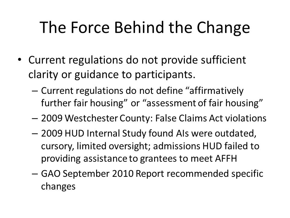 The Force Behind the Change Current regulations do not provide sufficient clarity or guidance to participants.
