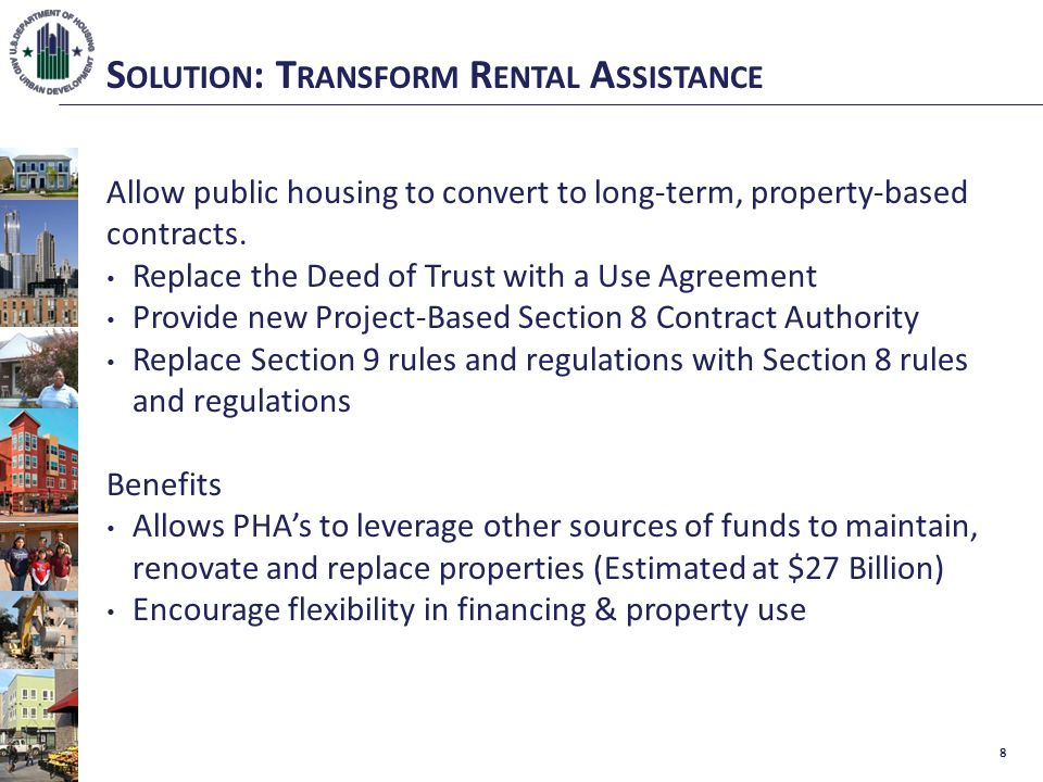 S OLUTION : T RANSFORM R ENTAL A SSISTANCE Allow public housing to convert to long-term, property-based contracts.