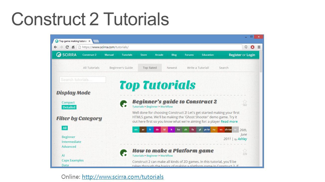 Online: http://www.scirra.com/tutorialshttp://www.scirra.com/tutorials
