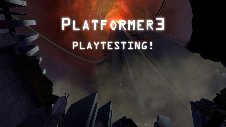 P LATFORMER 3 PLAYTESTING!