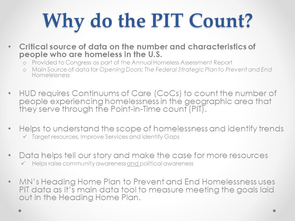 Why do the PIT Count.