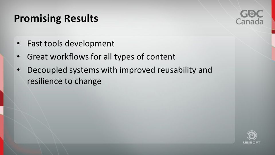 Fast tools development Great workflows for all types of content Decoupled systems with improved reusability and resilience to change Promising Results