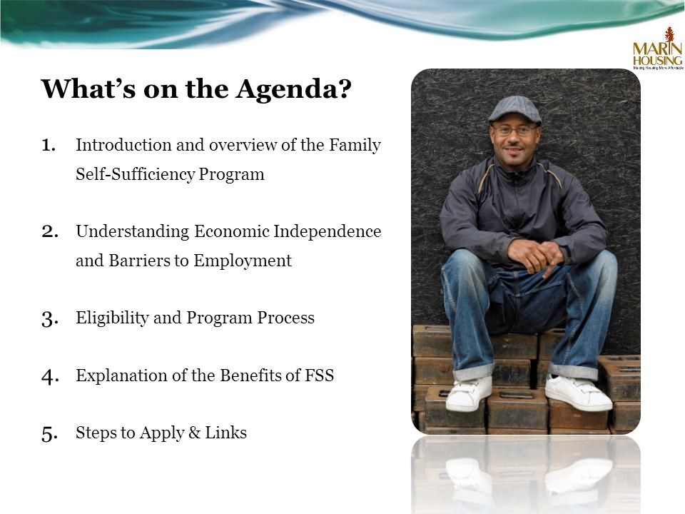 What's on the Agenda.1. Introduction and overview of the Family Self-Sufficiency Program 2.