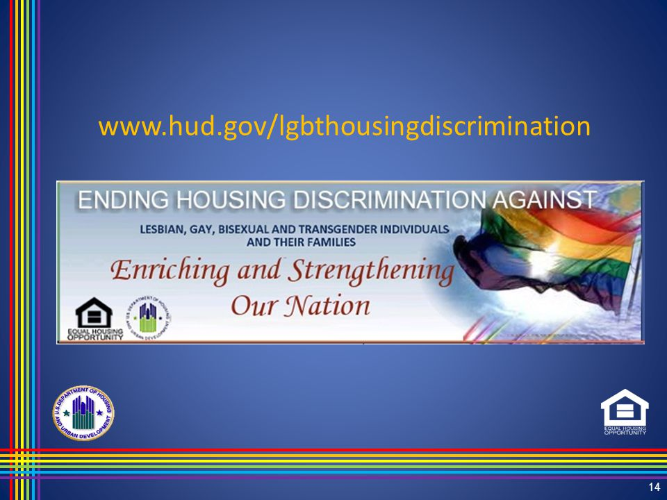 14 www.hud.gov/lgbthousingdiscrimination