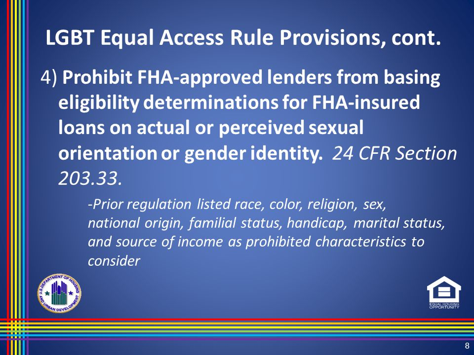 4) Prohibit FHA-approved lenders from basing eligibility determinations for FHA-insured loans on actual or perceived sexual orientation or gender identity.