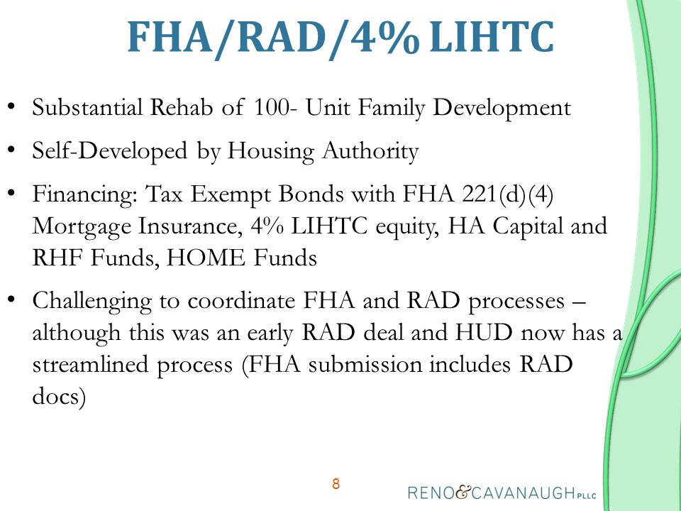 FHA/RAD/4% LIHTC 8 Substantial Rehab of 100- Unit Family Development Self-Developed by Housing Authority Financing: Tax Exempt Bonds with FHA 221(d)(4