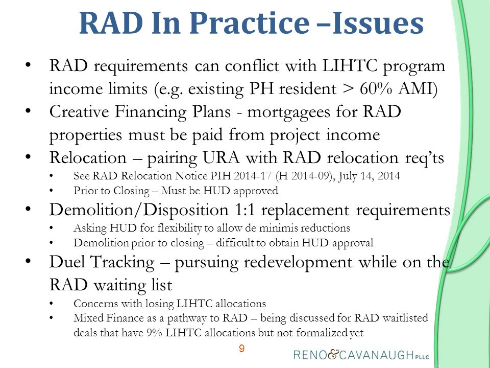 RAD In Practice –Issues RAD requirements can conflict with LIHTC program income limits (e.g.