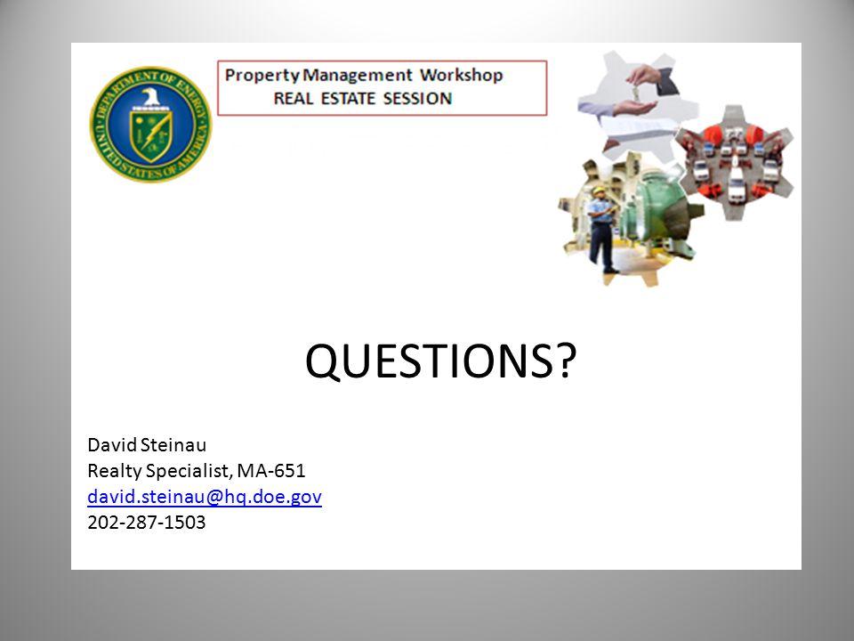 QUESTIONS David Steinau Realty Specialist, MA-651 david.steinau@hq.doe.gov 202-287-1503