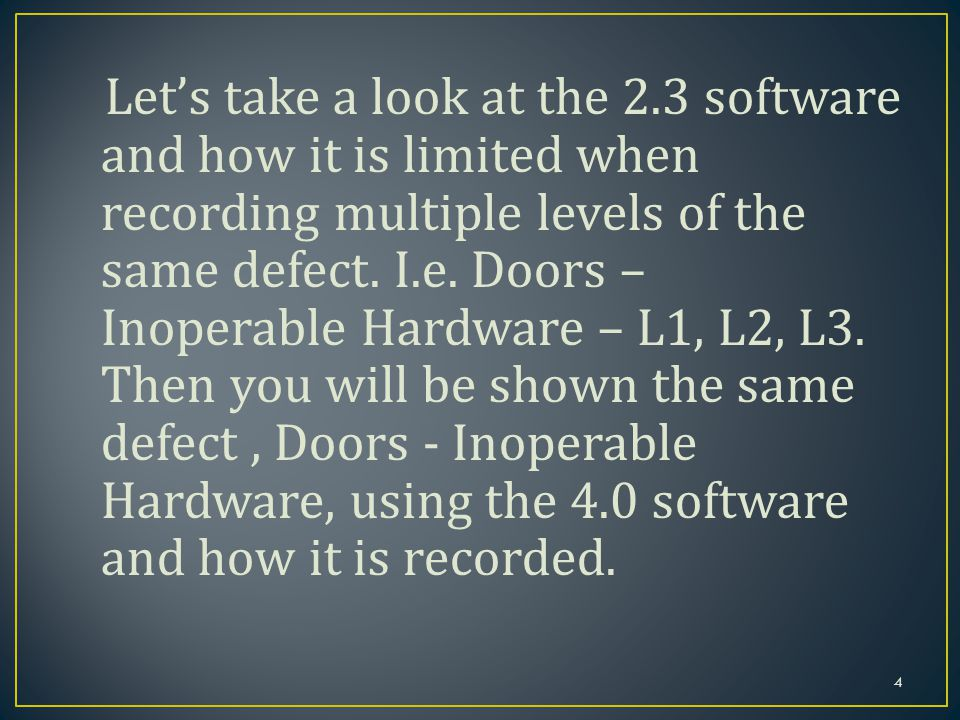 Let's take a look at the 2.3 software and how it is limited when recording multiple levels of the same defect.