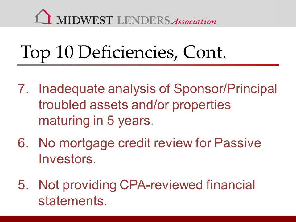 Top 10 Deficiencies, Cont.4.Occupancy and NOI underwritten higher than historical operations.
