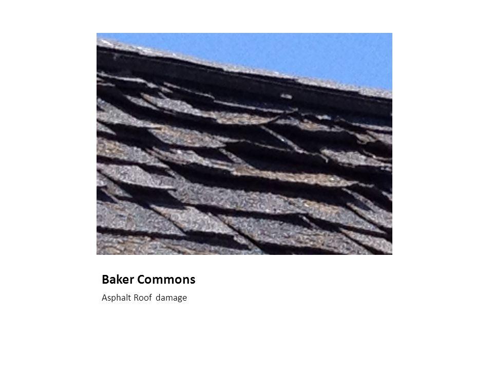 Baker Commons Asphalt Roof damage