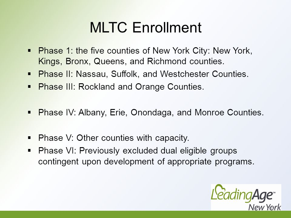 MLTC Enrollment  Phase 1: the five counties of New York City: New York, Kings, Bronx, Queens, and Richmond counties.