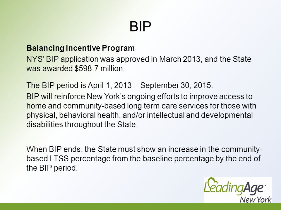 BIP Balancing Incentive Program NYS' BIP application was approved in March 2013, and the State was awarded $598.7 million.