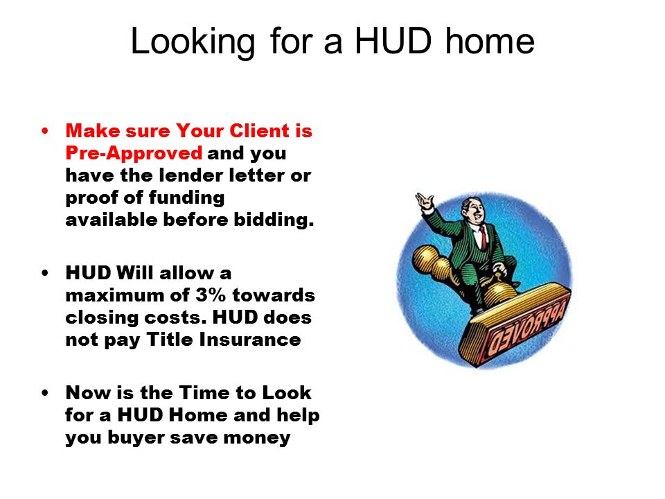 You Broker must have a NAID number and you must be Registered under Their NAID number You cannot bid without being registered….You must have a user id on www.hudhomestore.com