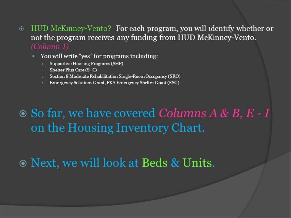  HUD McKinney-Vento? For each program, you will identify whether or not the program receives any funding from HUD McKinney-Vento. (Column I) You will