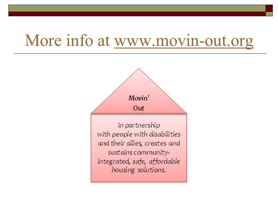 More info at www.movin-out.orgwww.movin-out.org