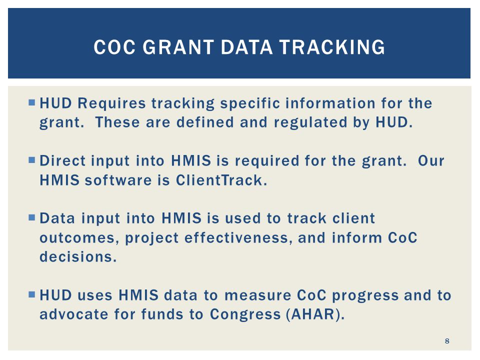  HUD Requires tracking specific information for the grant.