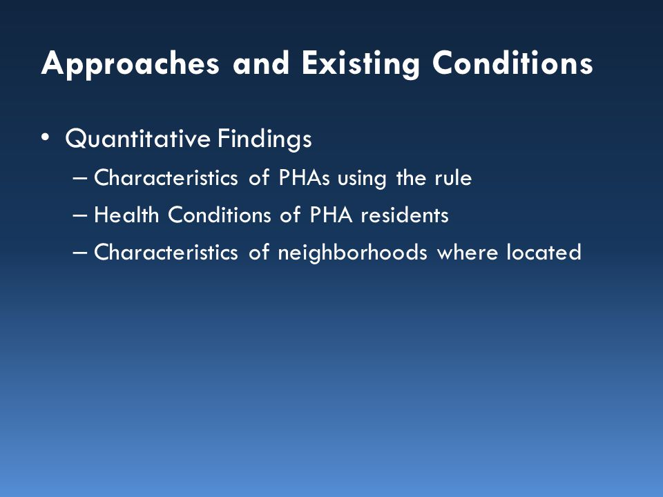 Approaches and Existing Conditions Quantitative Findings