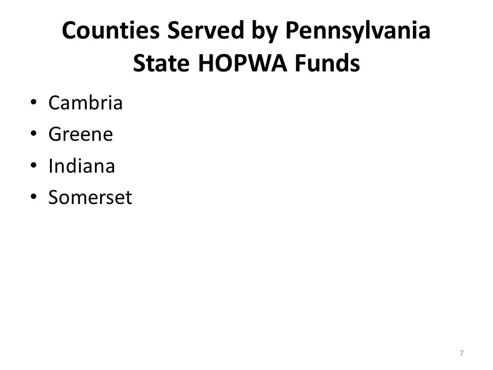 8 HOPWA Housing Services: April 1, 2011 to March 30, 2012 City of Pittsburgh HOPWA Funds: TBRA Number of Households Served: 68 City of Pittsburgh HOPWA Funds: STRMU Number of Households Served: 141 STRMU Services Payments for past due rents: 109 Payments for utility shut off: 27 Payments to prevent mortgage foreclosures: 5 8