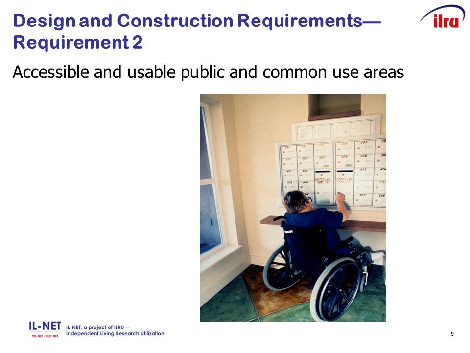 9 Design and Construction Requirements— Requirement 2 Accessible and usable public and common use areas