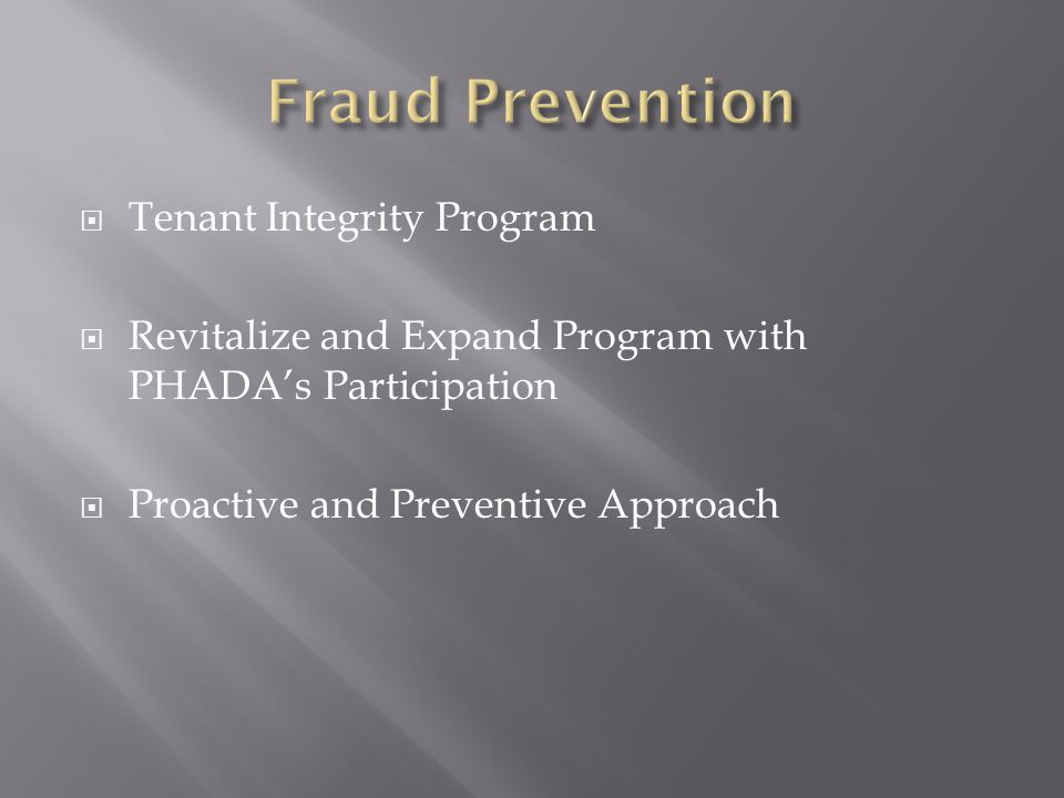  Tenant Integrity Program  Revitalize and Expand Program with PHADA's Participation  Proactive and Preventive Approach