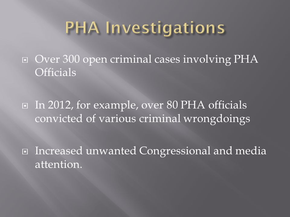  Little Oversight of PHA. Constant movement of poor performing Executive Directors.