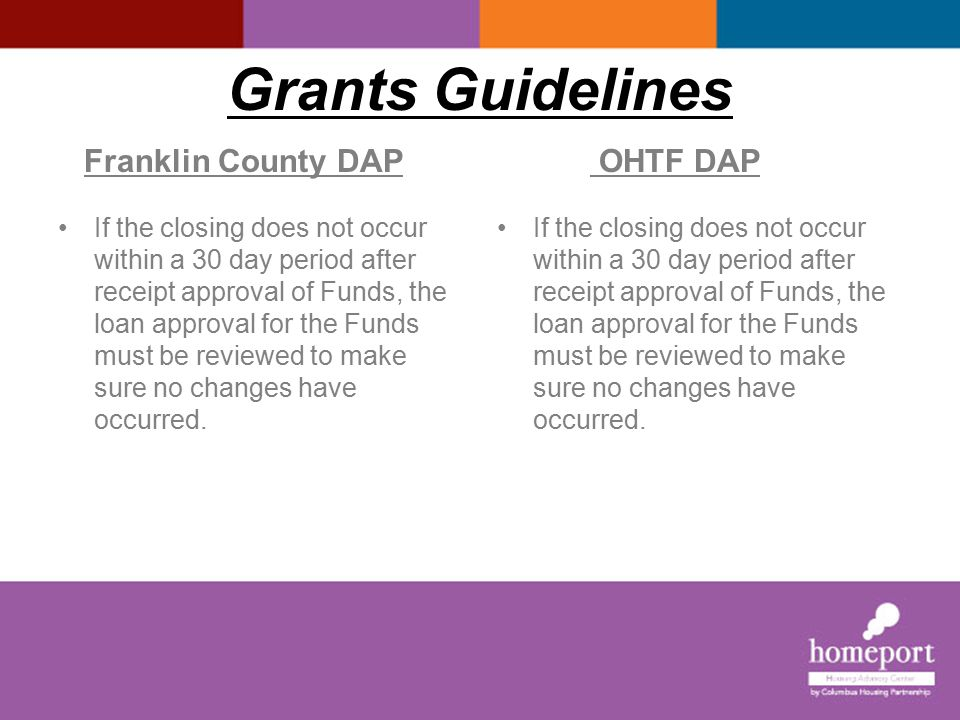 Grants Guidelines I Franklin County DAP OHTF DAP Homeport prepare and sends the 2 nd Mortgage doc.