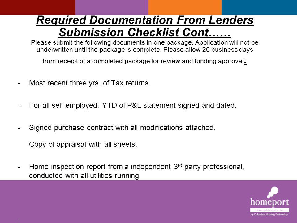 Required Documentation From Lenders Submission Checklist Cont…… Please submit the following documents in one package.