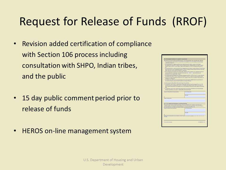 Request for Release of Funds (RROF) U.S. Department of Housing and Urban Development Revision added certification of compliance with Section 106 proce