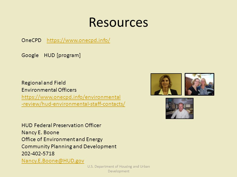 Resources OneCPD https://www.onecpd.info/https://www.onecpd.info/ Google HUD [program] Regional and Field Environmental Officers https://www.onecpd.in