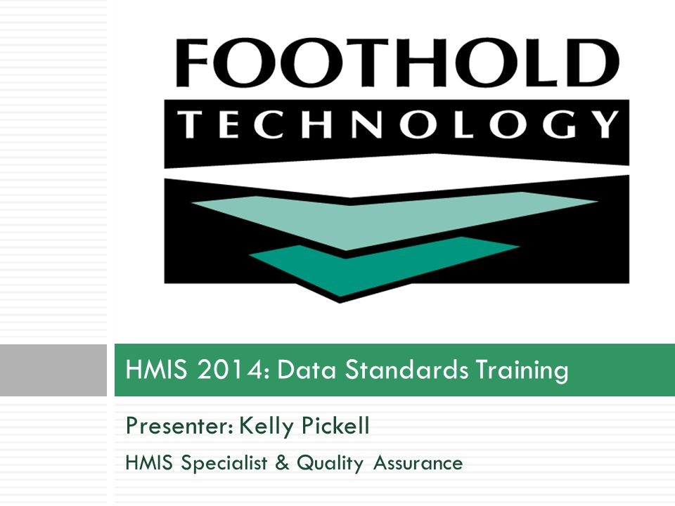 HMIS Data Standards 200420102014 A Brief History