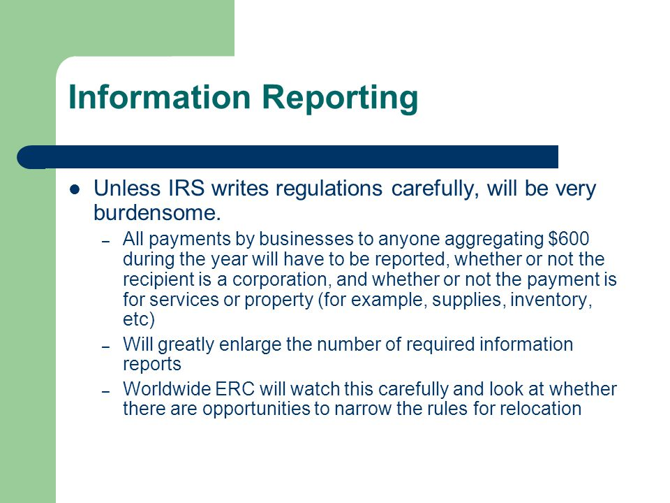 Information Reporting Unless IRS writes regulations carefully, will be very burdensome.