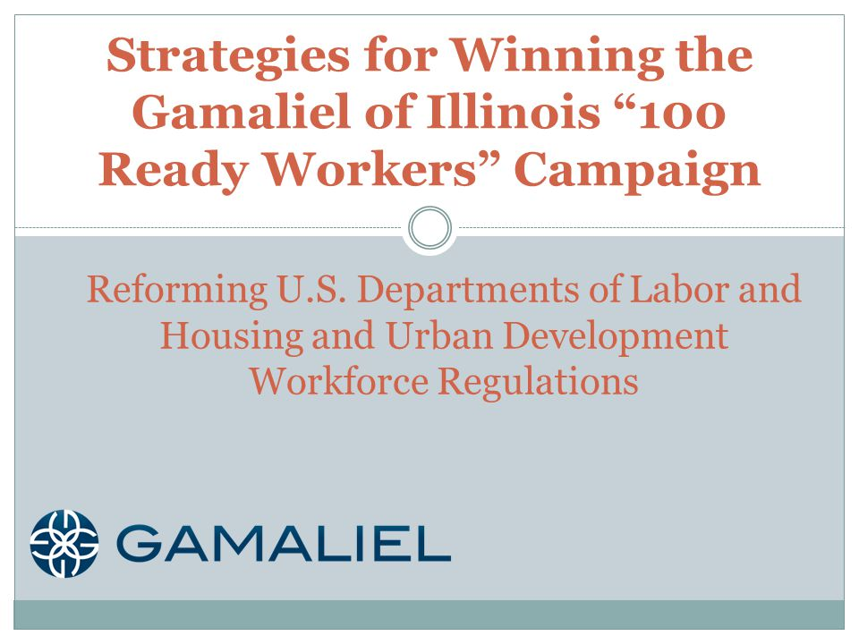 Strategies for Winning the Gamaliel of Illinois 100 Ready Workers Campaign Reforming U.S.