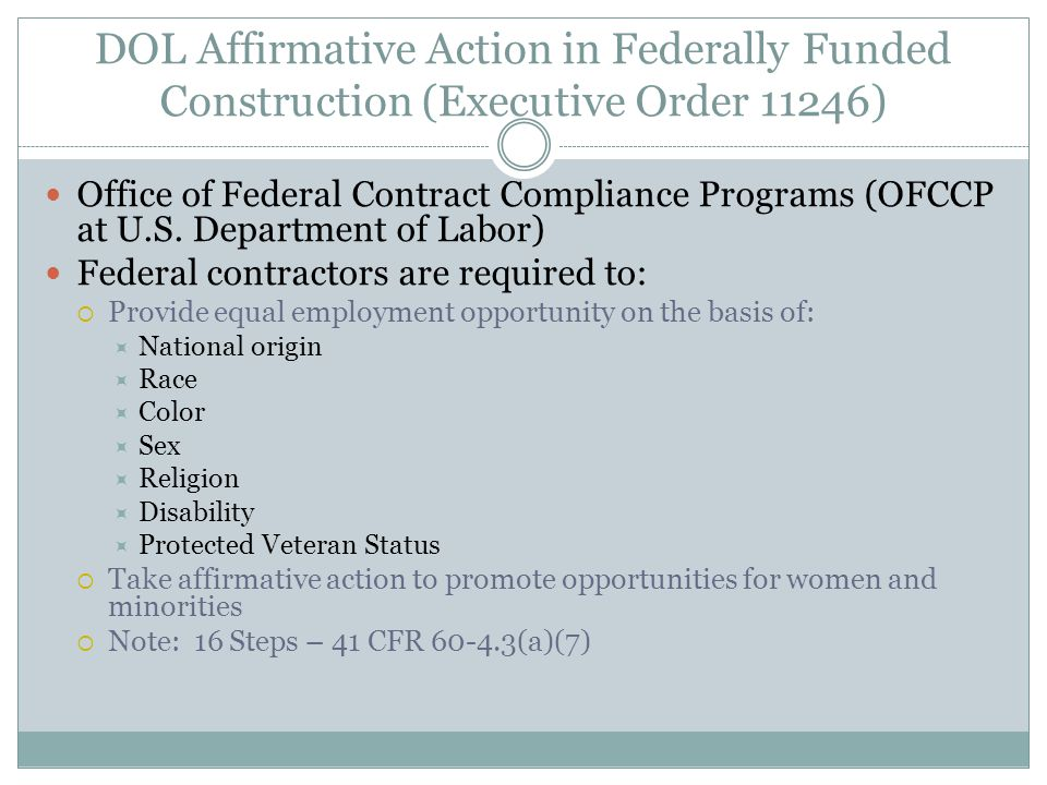 DOL Affirmative Action in Federally Funded Construction (Executive Order 11246) Office of Federal Contract Compliance Programs (OFCCP at U.S.