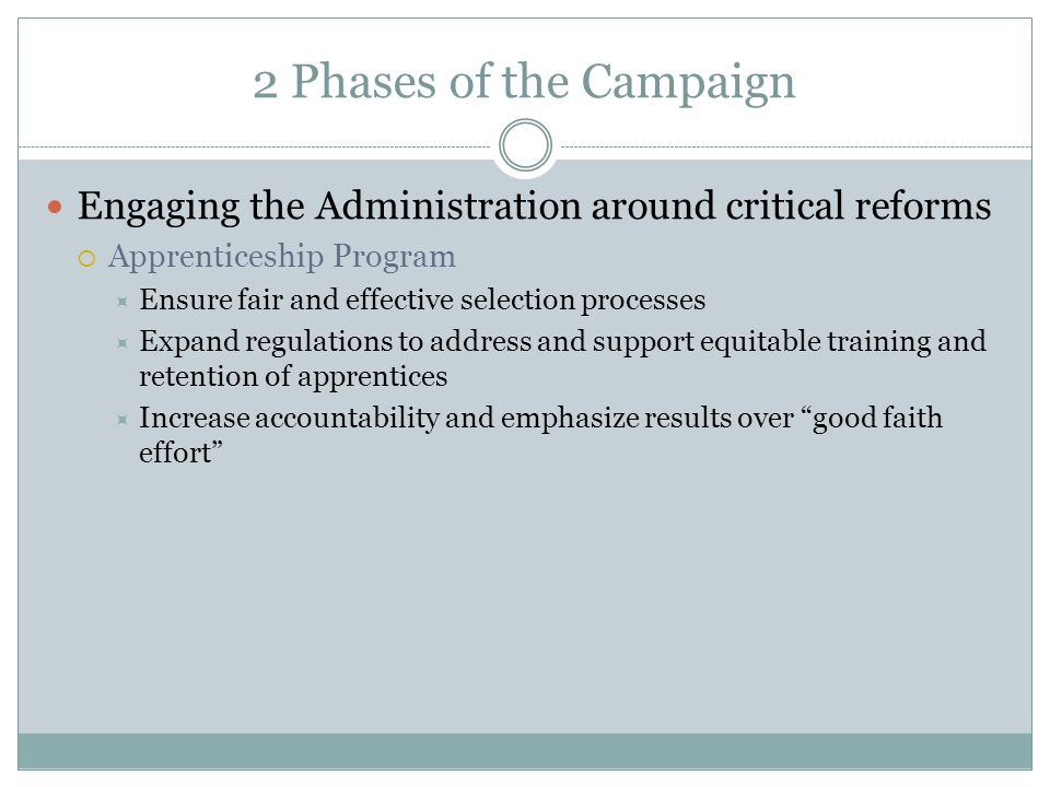 2 Phases of the Campaign Engaging the Administration around critical reforms  Section 3 Workforce  Close new hires loophole  Stop rewarding businesses that pay low wages  Develop and enforce protocols for remediation and sanctions  Consider contracts for Section 3 projects on cumulative basis  Increase transparency and public accountability  Encourage linkaes with pre-apprenticeship and apprenticeship programs