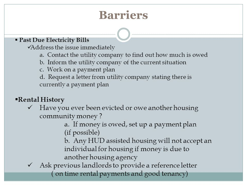Barriers  Past Due Electricity Bills Address the issue immediately a.