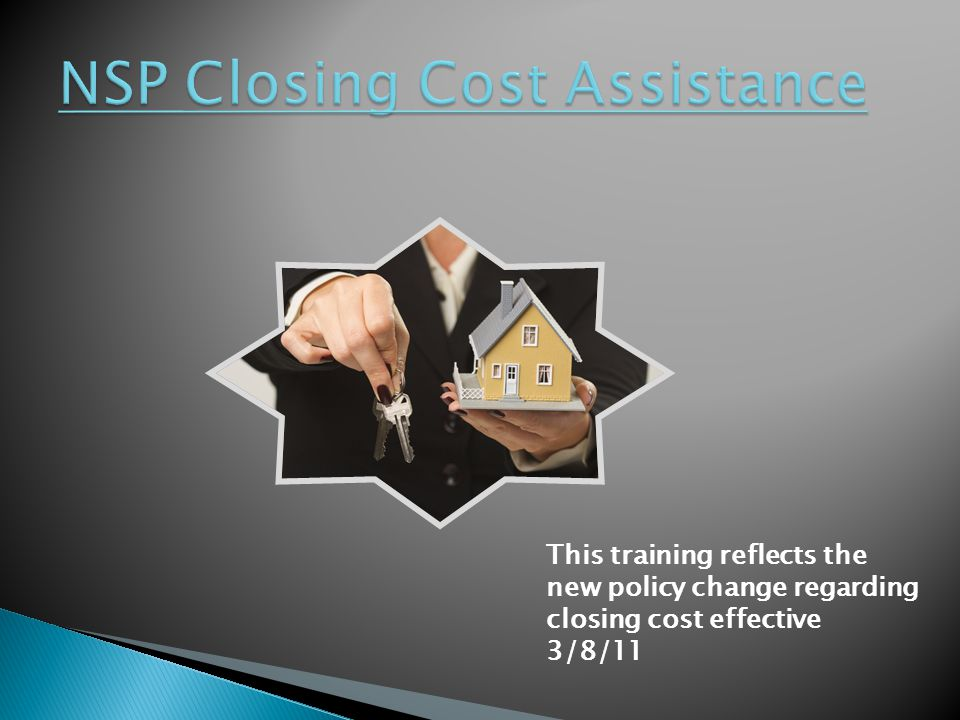 This training reflects the new policy change regarding closing cost effective 3/8/11