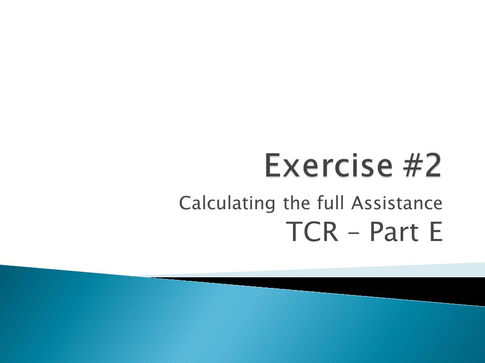 Calculating the full Assistance TCR – Part E