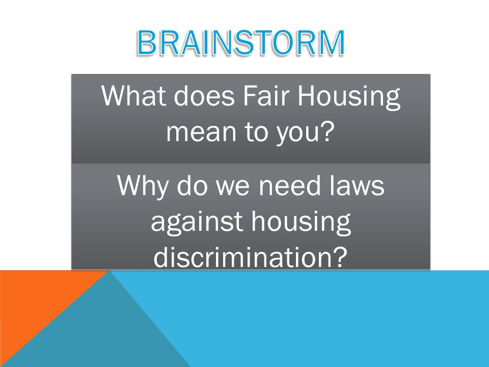 What does Fair Housing mean to you? Why do we need laws against housing discrimination?